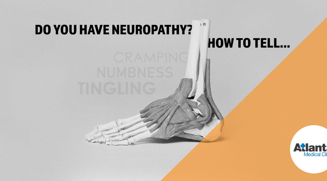 Do You Have Neuropathy? Here's How to Tell