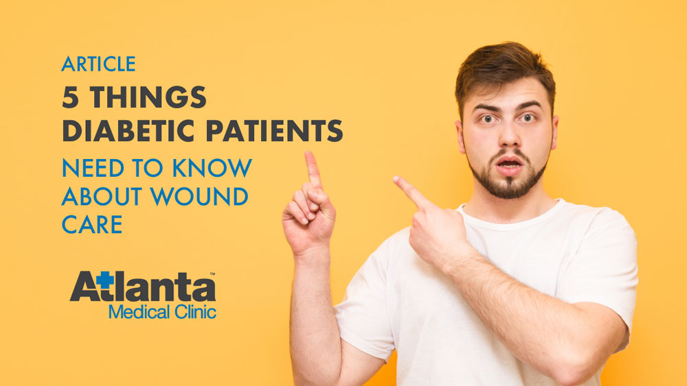 5 Things Diabetic Patients Need to Know About Wound Care