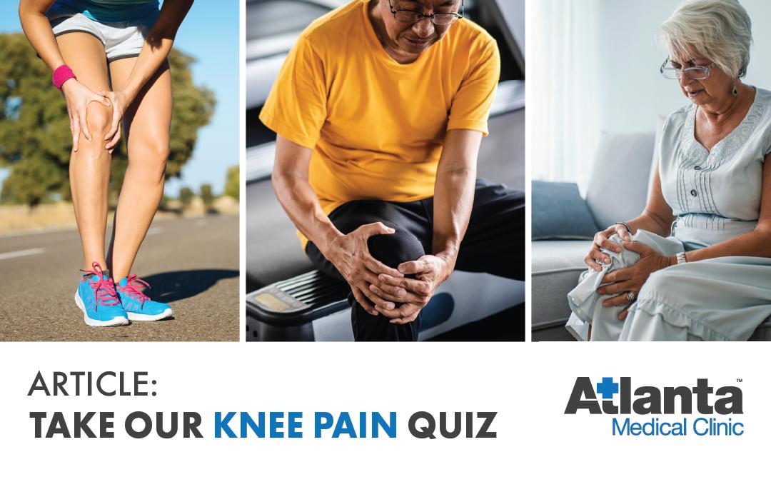 Atlanta Medical Clinic - Take Our Knee Pain Quiz